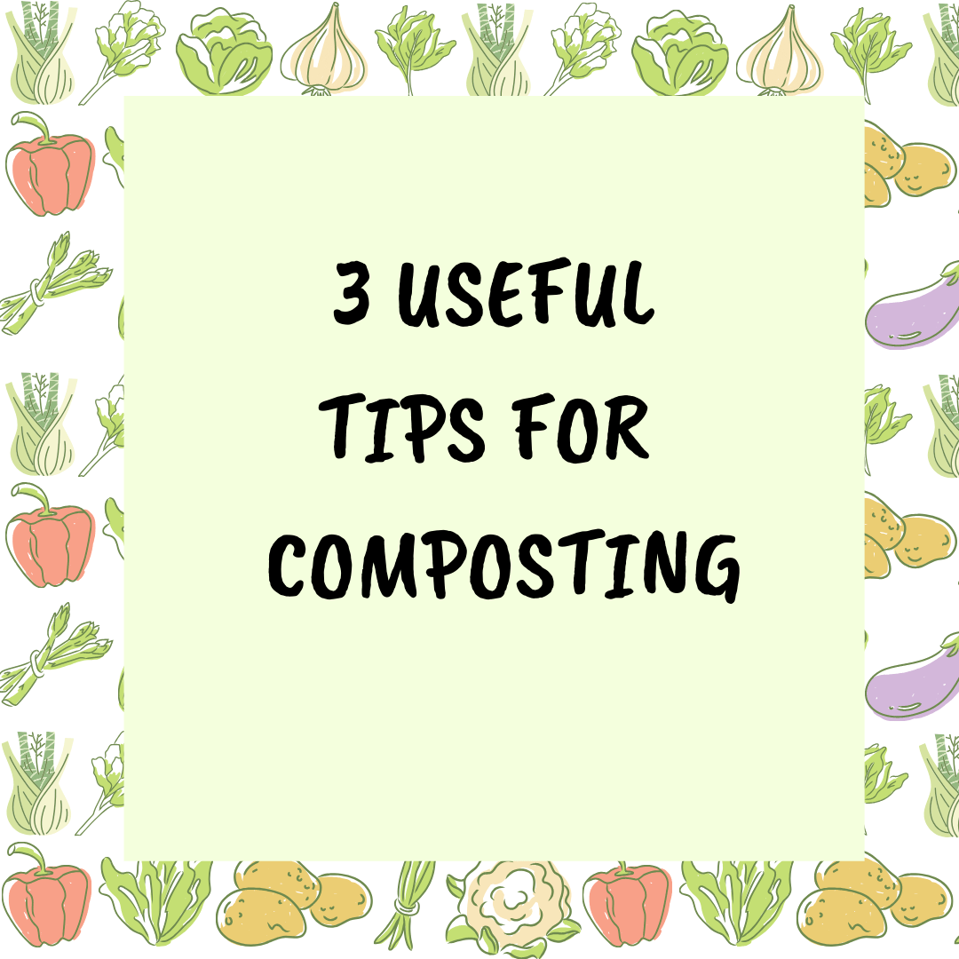 Three Useful Composting Tips for a Better Environment